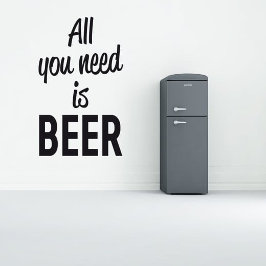 All You Need Is Beer Wall Sticker Quote