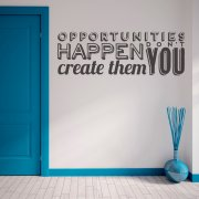 Create Opportunities Wall Sticker Quote
