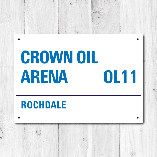 Crown Oil Arena, Rochdale Metal Sign
