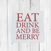 Eat, Drink & Be Merry Christmas Coaster