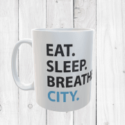 Eat, Sleep, Breathe, City Football Mug