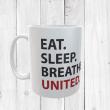 Eat, Sleep, Breathe, United Football Mug
