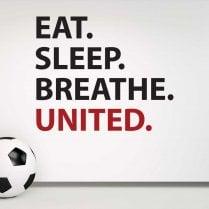 Eat. Sleep. Breathe. United. Wall Sticker