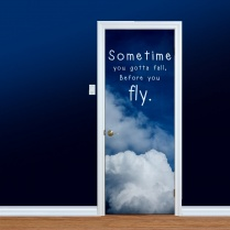 Fall Before You Fly Printed Door Quote