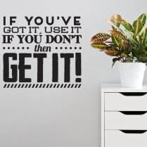 Get It Wall Sticker Quote