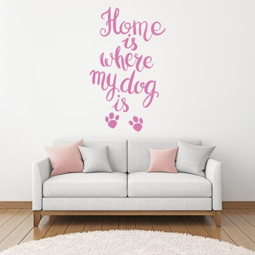 Home Is Where My Dog Is Wall Sticker Quote