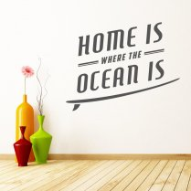 Home Is Where the Ocean is Wall Sticker Quote
