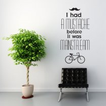 I Had A Mustache Wall Sticker Quote