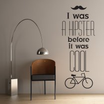 I Was A Hipster Wall Sticker Quote