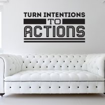 Intentions Into Actions Wall Sticker Quote