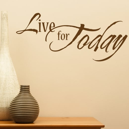 Live For Today Wall Sticker Quote