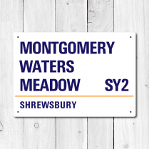Montgomery Waters Meadow, Shrewsbury Metal Sign