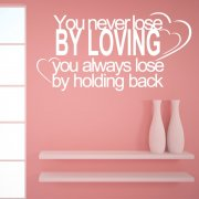 Never Loose By Loving Wall Sticker Quote