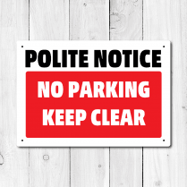 Polite Notice No Parking Keep Clear Metal Sign