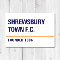 Shrewsbury Town FC Founded 1886 Metal Sign