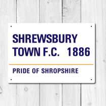 Shrewsbury Town FC Pride Of Shropshire Metal Sign