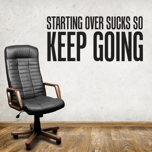 Starting Over Sucks So Keep Going Wall Sticker Quote