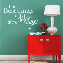 The Best Things In Life Wall Sticker Quote