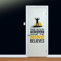 The Body Achieves Printed Door Quote