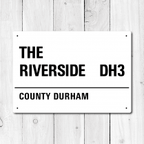 The Riverside, County Durham Metal Sign