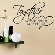 Together Is A Wonderful Place Wall Sticker Quote