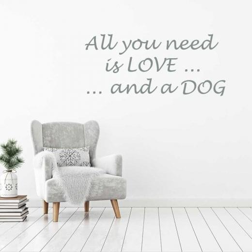 All you need is love and a dog wall sticker