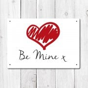 Be Mine Metal Sign