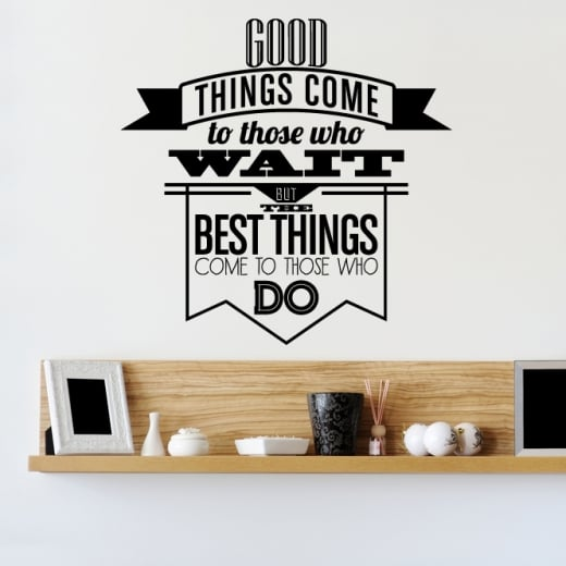 Wall Chimp Best Things Come To Those Wall Sticker Quote