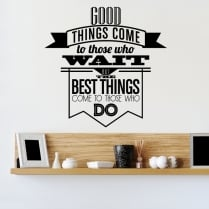 Best Things Come To Those Wall Sticker Quote