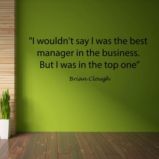 Wall Chimp Brian Clough Football Quote Wall Sticker