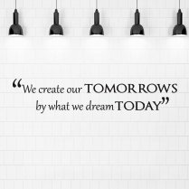 Create Tomorrow Dream Today Wall Sticker Quote