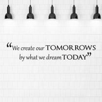 Create Tomorrow Dream Today Wall Sticker Quote