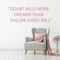 Doubt kills more dreams wall sticker