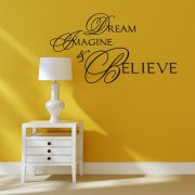 Dream, Imagine & Believe Wall Sticker Quote
