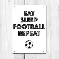 Eat Sleep Football Repeat Metal Sign