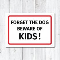 Forget Dog Beware of Kids Metal Sign