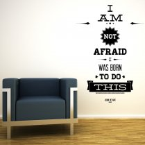 I Am Not Afraid Wall Sticker Quote