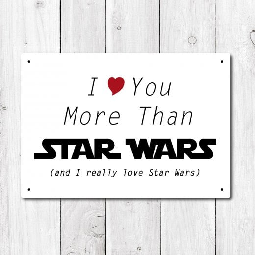 Wall Chimp I Love You More Than Star Wars Metal Sign