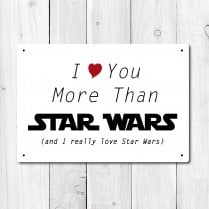 I Love You More Than Star Wars Metal Sign
