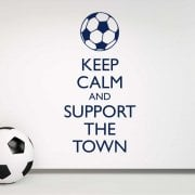 Keep Calm And Support The Town Wall Sticker