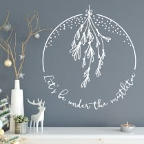 Let's Be Under The Mistletoe Wall & Window Sticker