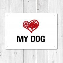Love My Dog Metal Sign