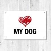 Love My Dog Metal Sign