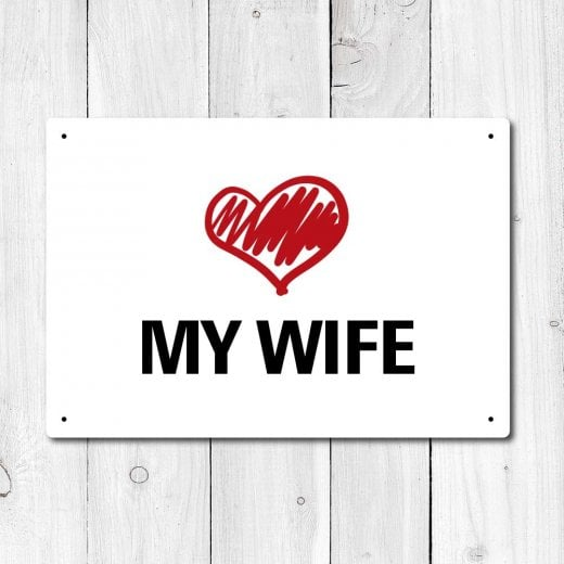Wall Chimp Love My Wife Metal Sign
