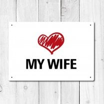 Love My Wife Metal Sign