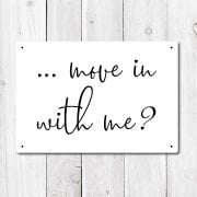 Move In With Me Metal Sign