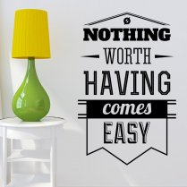 Nothing Comes Easy Wall Sticker Quote