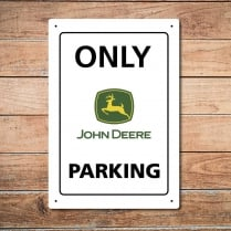 Only John Deere Parking Metal Sign