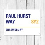 Paul Hurst Way, Shrewsbury Metal Sign