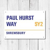 Paul Hurst Way, Shrewsbury Town Metal Sign